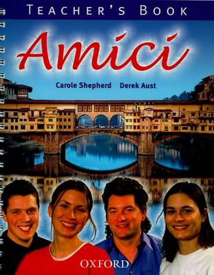 Amici: Teacher's Book by Carole D. Shepherd, Derek Aust