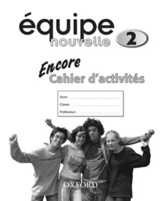 Equipe Nouvelle: 2: Encore Workbook by Daniele Bourdais, Sue Finnie, Anna Lise Gordon