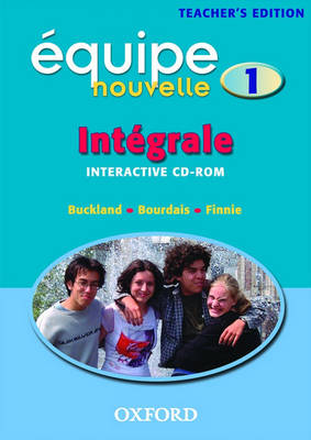 Equipe Nouvelle: Part 1: Integrale: Teacher's CD-ROM by David Buckland