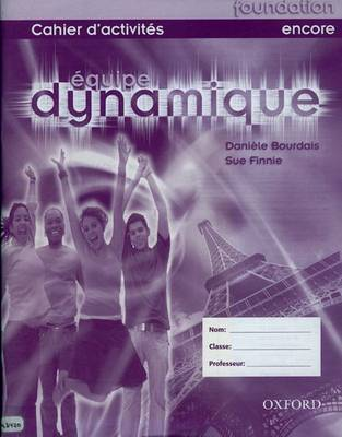 Equipe Dynamique: Workbook Foundation by Daniele Bourdais, Sue Finnie