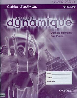 Equipe Dynamique: Workbook Foundation by Daniele Bourdais, Sue Finnie