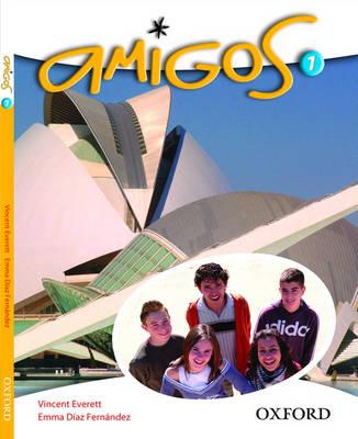 Amigos: Part 1: Students' Book by Vincent Everett, Emma Diaz Fernandez