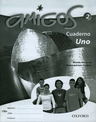 Amigos: 2: Workbook Lower (Uno) by Vincent Everett, Emma Diaz Fernandez