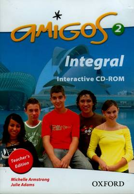 Amigos: 2: Integral Teacher's CD-ROM by Vincent Everett, Emma Diaz Fernandez