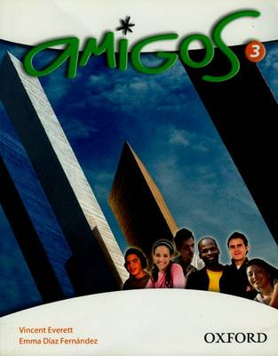 Amigos: 3: Students' Book by Vincent Everett, Emma Diaz Fernandez