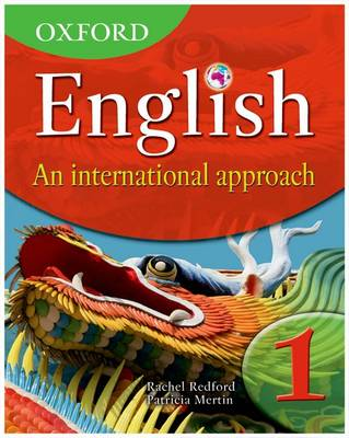 Oxford English: An International Approach Students' Book 1 by Rachel Redford, Patricia Mertin