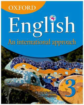 Oxford English: An International Approach, Book 3 by Rachel Redford, Eve Sullivan, Patricia Mertin