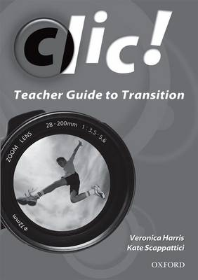 Clic Teacher Guide to Transition by Veronica Harris, Kate Scappaticca