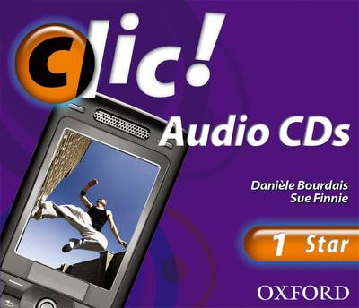 Clic!: 1: CDs Star by Daniele Bourdais, Sue Finnie