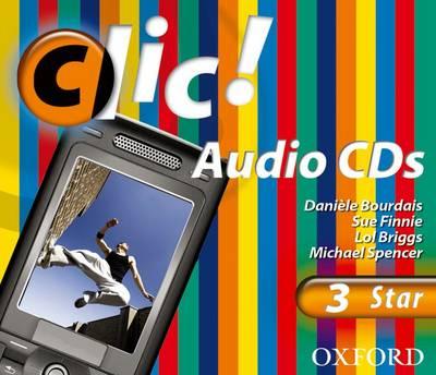 Clic!: 3: CDs Star by Daniele Bourdais, Sue Finnie