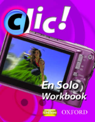 Clic!: 2: En Solo Workbook Pack Star by Daniele Bourdais, Sue Finnie
