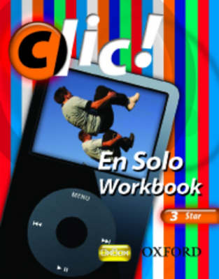 Clic!: 3: En Solo Workbook Pack Star by Daniele Bourdais, Sue Finnie