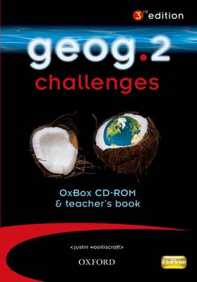 Geog.2 Challenges OxBox CD-ROM & Teacher's Book by RoseMarie Gallagher, Justin Woolliscroft, Anna King