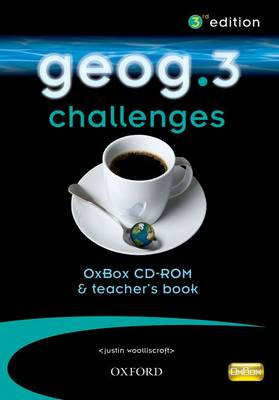 Geog.3 Challenges OxBox CD-ROM & Teacher's Book by RoseMarie Gallagher, Justin Wooliscroft, John Edwards