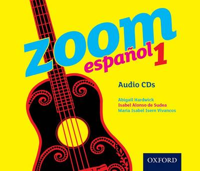 Zoom Espanol 1: Audio CDs by Isabel Alonso de Sudea, Abigail Hardwick, Maria Isabel Isern Vivancos