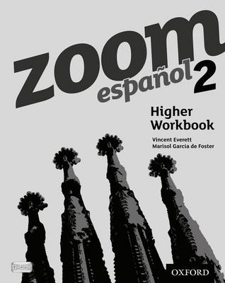 Zoom Espanol 2: Higher Workbook by Vincent Everett, Marisol Garcia de Foster