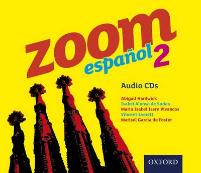 Zoom Espanol 2: Audio CDs by Isabel Alonso De Sudea, Abigail Hardwick, Maria Isabel Isern Vivancos, Vincent Everett