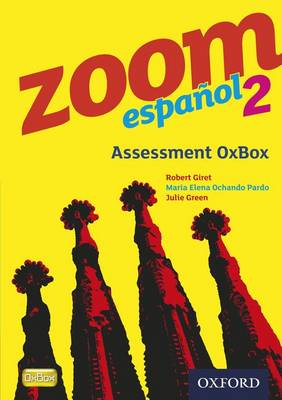 Zoom Espanol 2: Assessment Oxbox CD-ROM by Robert Giret, Maria Elena Ochando Pardo, Julie Green
