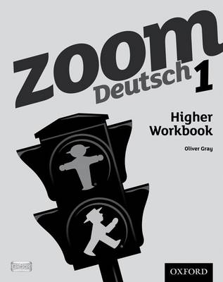 Zoom Deutsch 1: Higher Workbook by Oliver Gray