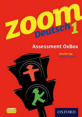 Zoom Deutsch 1: Assessment Oxbox CD-ROM by Jennifer Pye, Angelika Libera