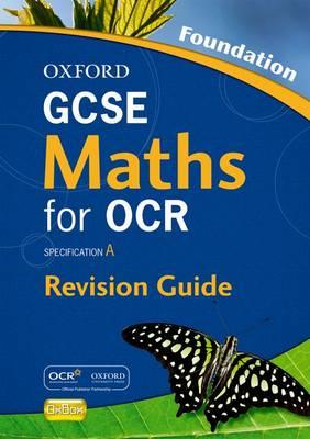 GCSE Maths for OCR Foundation Revision Guide by Steve Cavill, Geoff Gibb, Jayne Kranat, Neil Tully