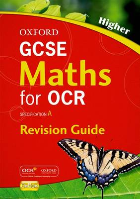 GCSE Maths for OCR Higher Revision Guide by Steve Cavill, Geoff Gibb, Jayne Kranat, Neil Tully