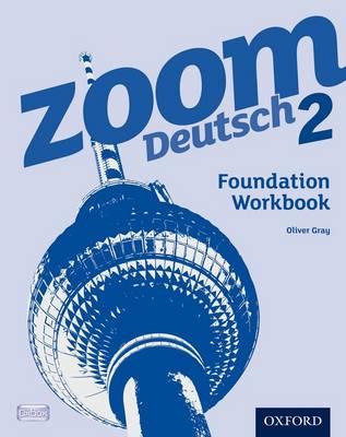 Zoom Deutsch 2: Foundation Workbook (8 Pack) by Oliver Gray
