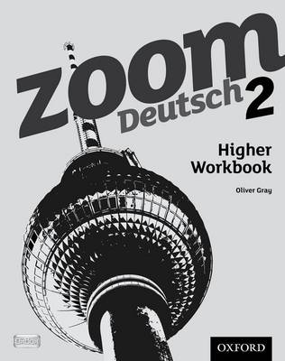 Zoom Deutsch: 2 Higher Workbook (8 Pack) by Oliver Gray