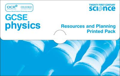 Twenty First Century Science: GCSE Physics Resources and Planning Pack by
