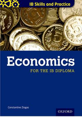 IB Skills and Practice: Economics by Constantine Ziogas