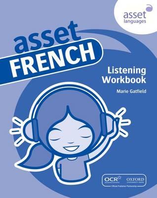 Asset French: Listening Workbook Pack by Marie Gatfield