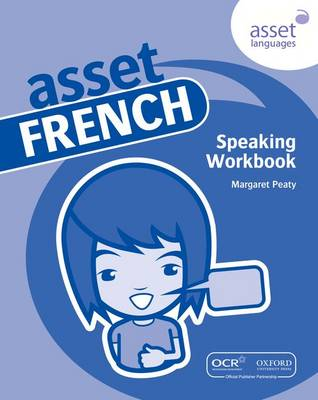 Asset French: Speaking Workbook Pack by Margaret Peaty