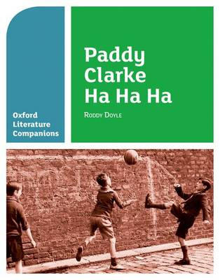 Oxford Literature Companions: Paddy Clarke Ha Ha Ha by Mary Williamson