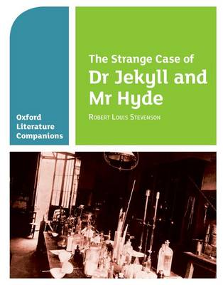 Oxford Literature Companions: The Strange Case of Dr Jekyll and Mr Hyde by Garrett O'Doherty