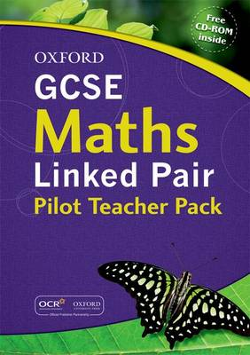 GCSE Maths Linked Pair Pilot Teacher Pack by Geoff Gibb, Jayne Kranat