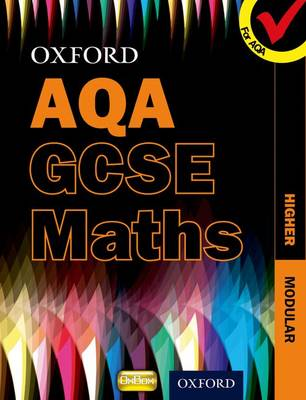 Oxford GCSE Maths for AQA: Higher Student Book by Appleton et al