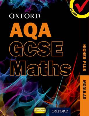 Oxford GCSE Maths for AQA: Higher Plus Student Book by Appleton et al