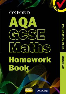 Oxford GCSE Maths for AQA: Foundation Plus Homework Book by Turpin