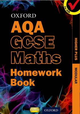 Oxford GCSE Maths for AQA: Higher Plus Homework Book by Plass