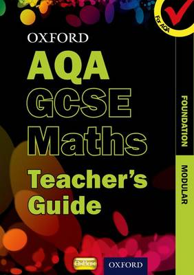 Oxford GCSE Maths for AQA: Foundation Teacher's Guide by Perry / Bettison