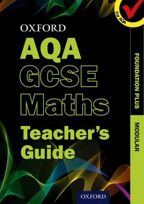 Oxford GCSE Maths for AQA: Foundation Plus Teacher's Guide by Wood / Bettison