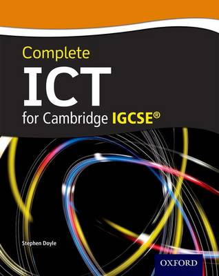 Complete ICT for IGCSE by Stephen Doyle