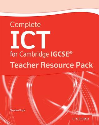 Complete ICT for IGCSE Teacher Resource Pack by Stephen Doyle