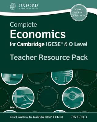 Complete Economics for IGCSE and O-Level Teacher Resource Pack by Brian Titley