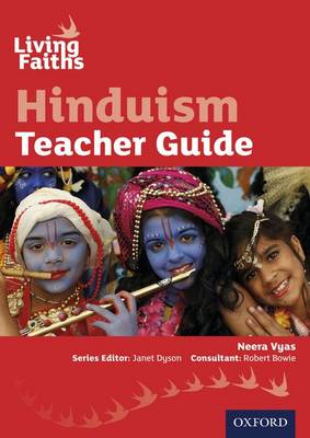 Living Faiths Hinduism Teacher Guide by Neera Vyas