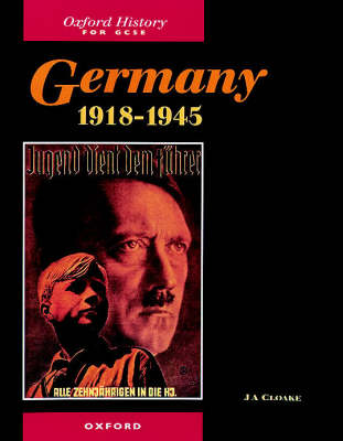 Germany 1918-1945 by J. A. Cloake