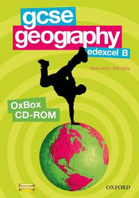 GCSE Geography Edexcel B Assessment, Resources, and Planning OxBox CD-ROM by Bob Digby, Cameron Dunn, Sue Warn, David Holmes