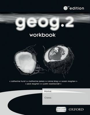 Geog.2: Workbook by Catherine Hurst, Katherine James, Anna King, Jack Mayhew