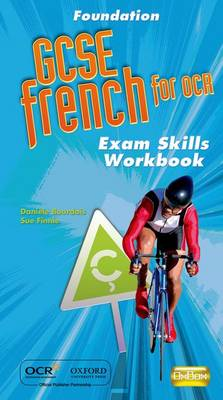 GCSE French for OCR Exam Skills Workbook Foundation by Daniele Bourdais, Sue Finnie
