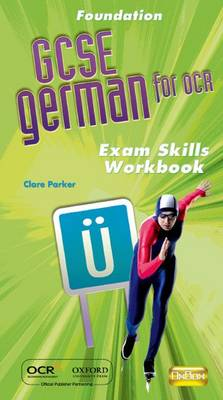 GCSE German for OCR Exam Skills Workbook Foundation by Clare Parker, Morag McCrorie
